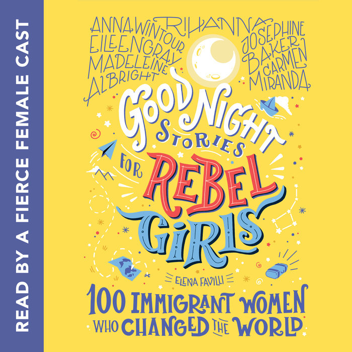 "Audiobook for ""Good Night Stories for Rebel Girls: 100 Immigrant Women Who Changed the World"""